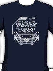 My perception filter isn't working T-Shirt
