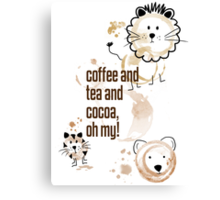 Coffee and Tea and Cocoa, Oh My! Canvas Print