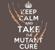 Keep Calm and Take the Mutant Cure (Dark Colors) by soulthrow