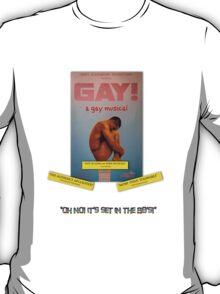 GAY! A GAY MUSICAL T-Shirt