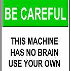 No Brain Sign by iggys