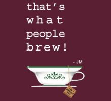 What People Brew T-Shirt