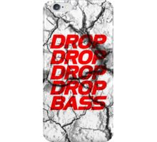 DROP DROP DROP DROP BASS iPhone Case/Skin