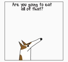 Other things my dog says by firstdog