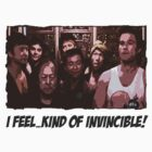I feel…kind of invincible! (T-Shirt)  by PopCultFanatics