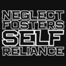 Neglect fosters self-reliance by ottou812