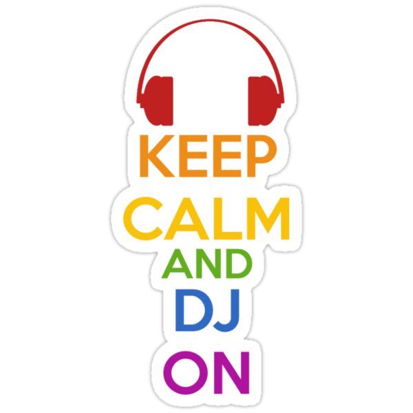Keep Calm - DJ by SlushyCheese