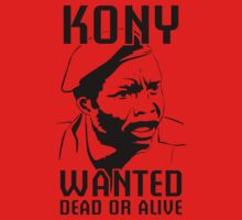 KONY, Wanted Dead or Alive by Wetasaurus