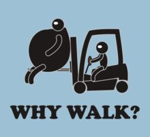 WHY WALK? by thedisillusion