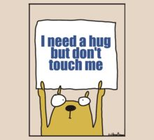 I need a hug but don't touch me by firstdog