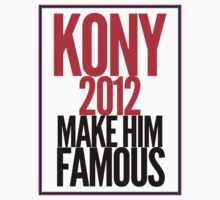 Make Kony Famous by rhiarhiajones