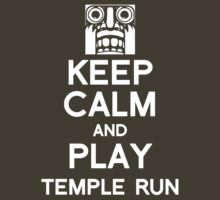 Keep Calm And Play Temple Run by Leylaaslan