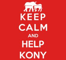 Keep Calm And Help Kony by Antigoni