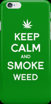 Keep Calm and Smoke Weed by tombst0ne