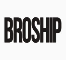 BROSHIP by DropBass