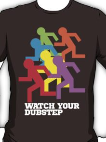Watch Your Dubstep (dark) T-Shirt