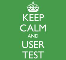 KEEP CALM AND USER TEST Kids Clothes