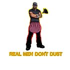 Real Men Don't Dust by debidabble