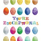 you're eggceptional easter by creativemonsoon