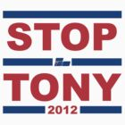 Stop Tony 2012 by Brother Adam