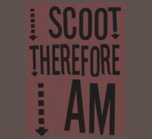 I Scoot Therefore I Am by tothebone