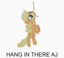 Hang In there AJ by Dragonlord555