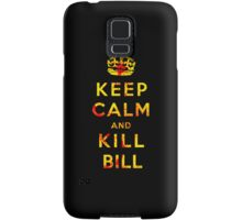 Keep Calm and Kill Bill Samsung Galaxy Case/Skin