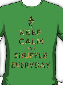 Keep Calm And Shuffle Everyday Leopard T-Shirt