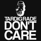 Tardigrade Don't Care by EmilyJaneC