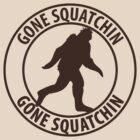 Gone Squatchin by SymbolGrafix
