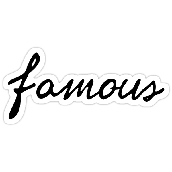 Famous (Black) by Faded Fabrics