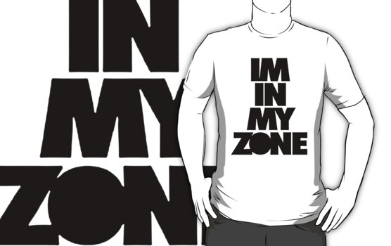 I'm In My Zone (Black) by Faded Fabrics