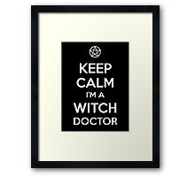 Keep Calm i'm a Witch Doctor  Framed Print