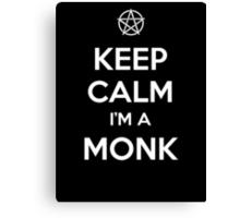 Keep Calm I'm a Monk Canvas Print