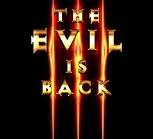 The Evil is Back!! by tombst0ne