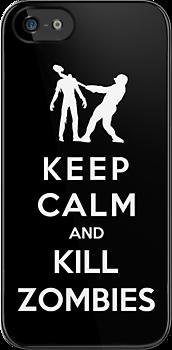 Keep Calm And Kill Zombies by Royal Bros Art