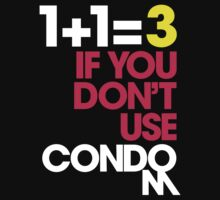 1+1=3 IF YOU DON'T USE CONDOM by DropBass