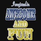 I majored in fun and awesome by nicwise