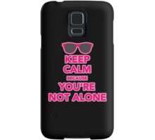 Keep Calm Because you are not alone Samsung Galaxy Case/Skin