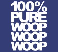 100% Pure Woop Woop Woop (dark) by DropBass