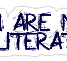 You are not illiterate Sticker