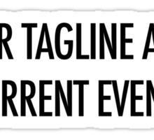 Clever Tagline Sticker