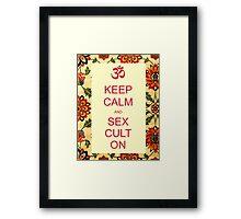 Keep Calm and Sex Cult On Framed Print