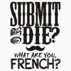 What Are You, French? by tripinmidair