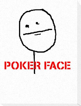 poker face meme by 305movingart