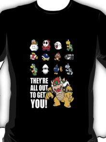"""They're All Out To Get You!"" Mario Characters Design T-Shirt"