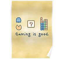 Gaming is good. Poster