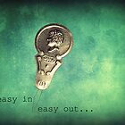 Easy In, Easy Out by Lea  Weikert