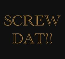 Screw Dat! by Michele Flores