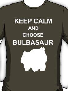 keep calm and choose bulbasaur T-Shirt